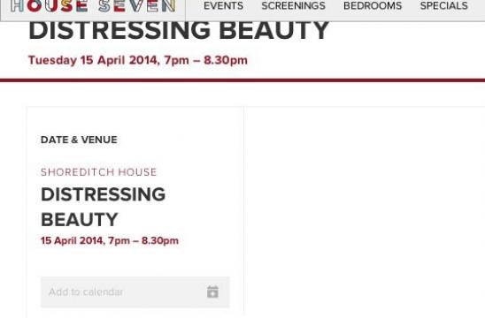 Distressing Beauty: Lecture at Shoreditch House
